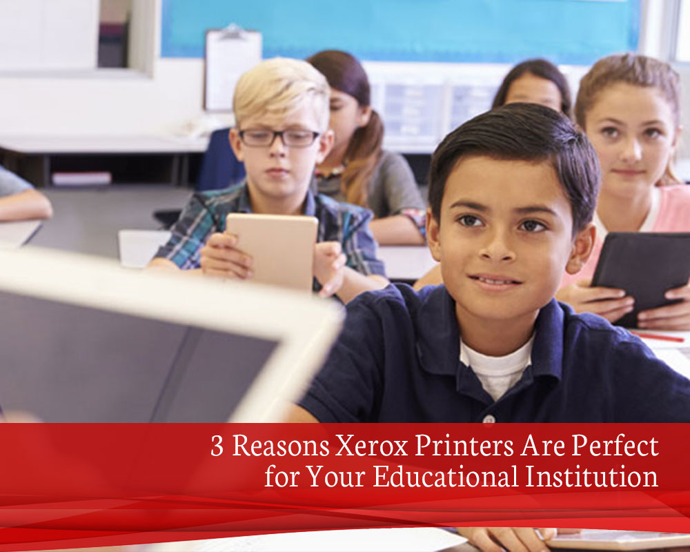 3-Reasons-Xerox-Printers-Are-Perfect-for-Your-Educational-Institution