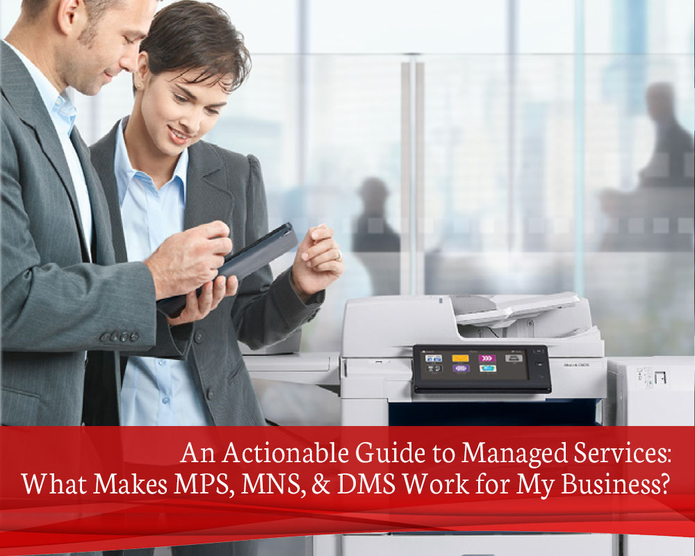 An-Actionable-Guide-to-Managed-Services-What-Makes-MPS,-MNS,-&-DMS-Work-for-My-Business