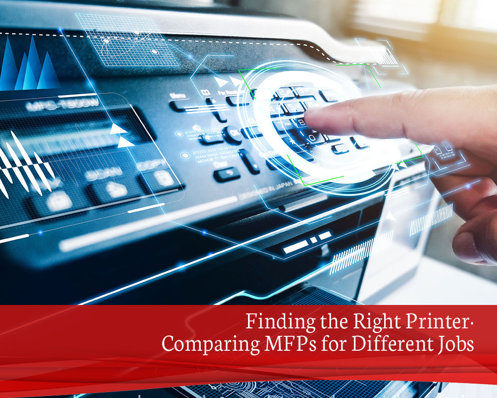 Finding-the-Right-Printer-Comparing-MFPs-for-Different-Jobs