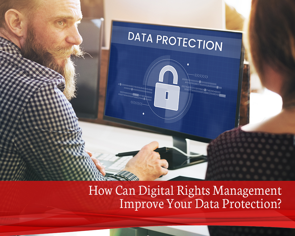How Can Digital Rights Management Improve Your Data Protection