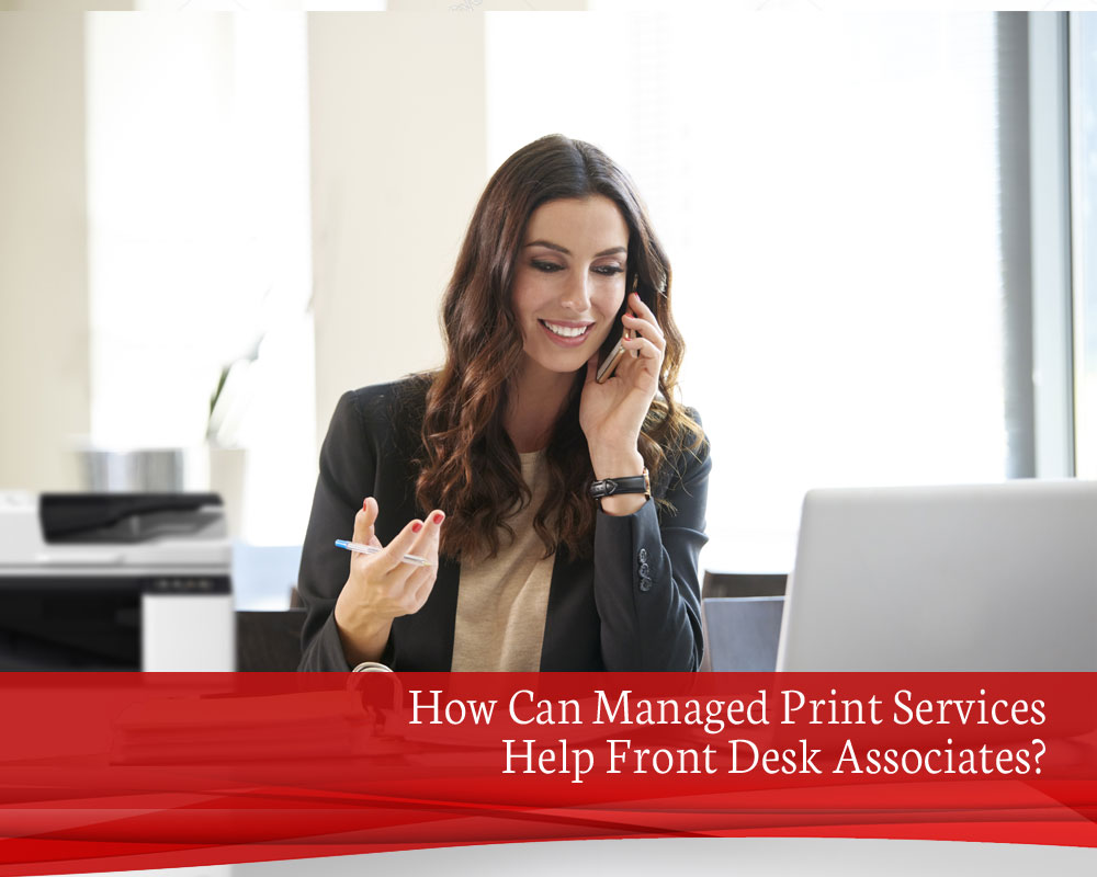 How-Can-Managed-Print-Services-Help-Front-Desk-Associates
