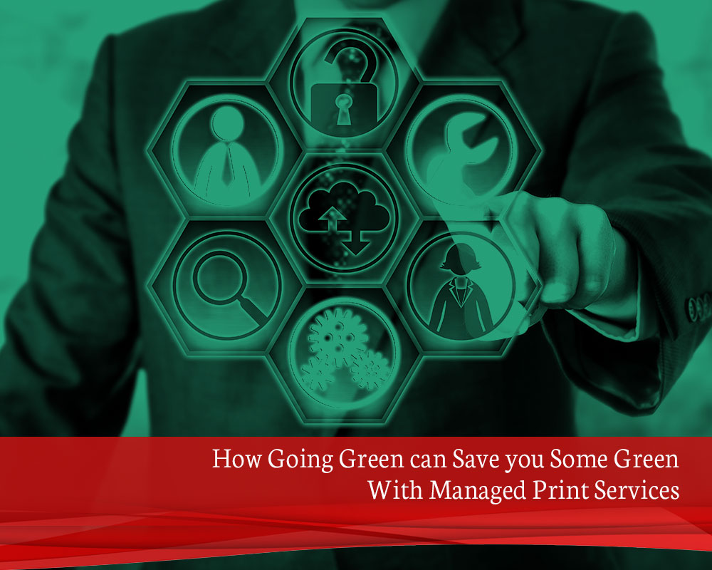 How-Going-Green-can-Save-you-Some-Green-With-Managed-Print-Services