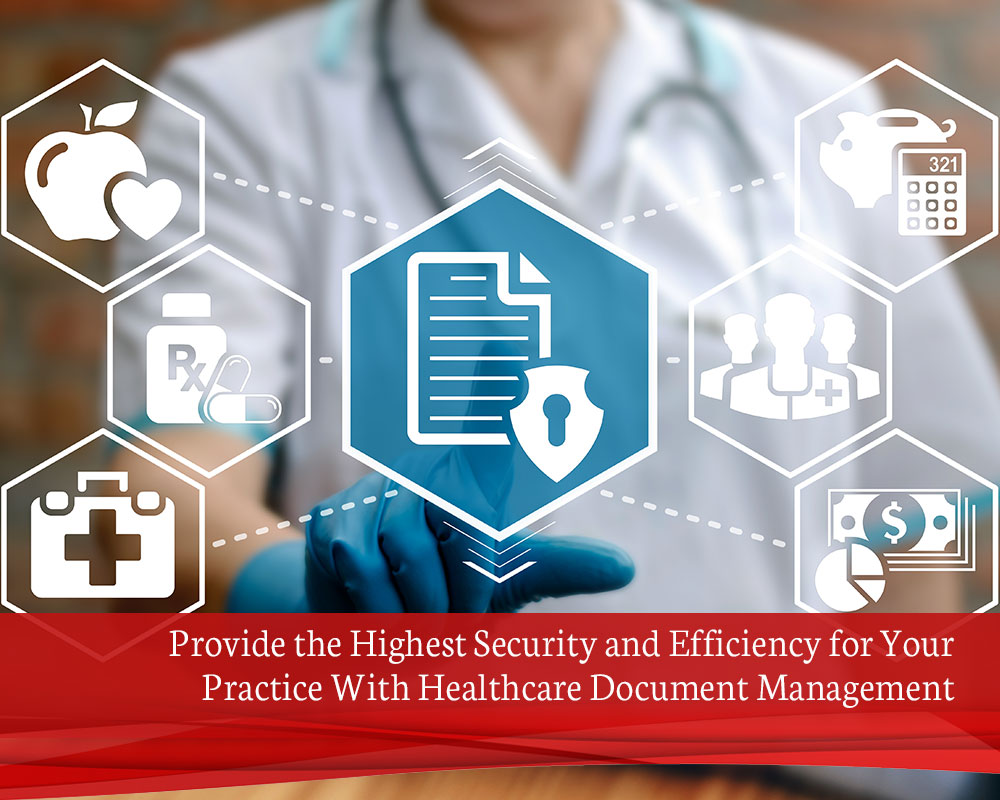 Provide-the-Highest-Security-and-Efficiency-for-Your-Practice-With-Healthcare-Document-Management
