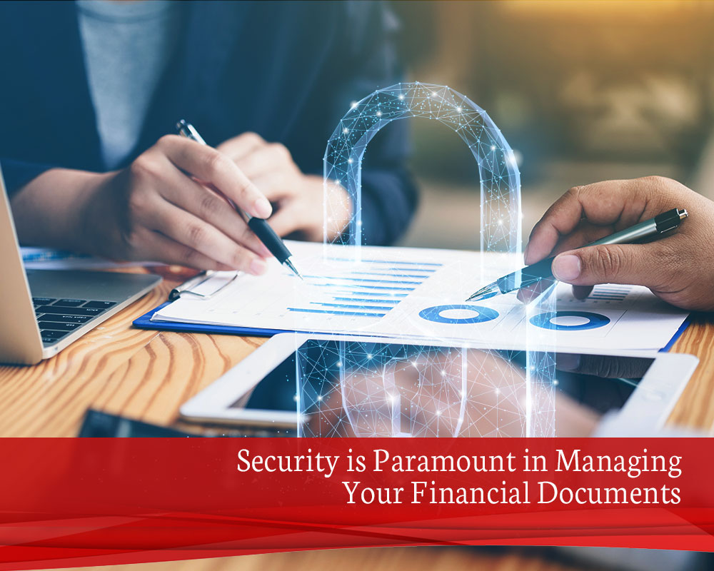 Security-is-Paramount-in-Managing-Your-Financial-Documents
