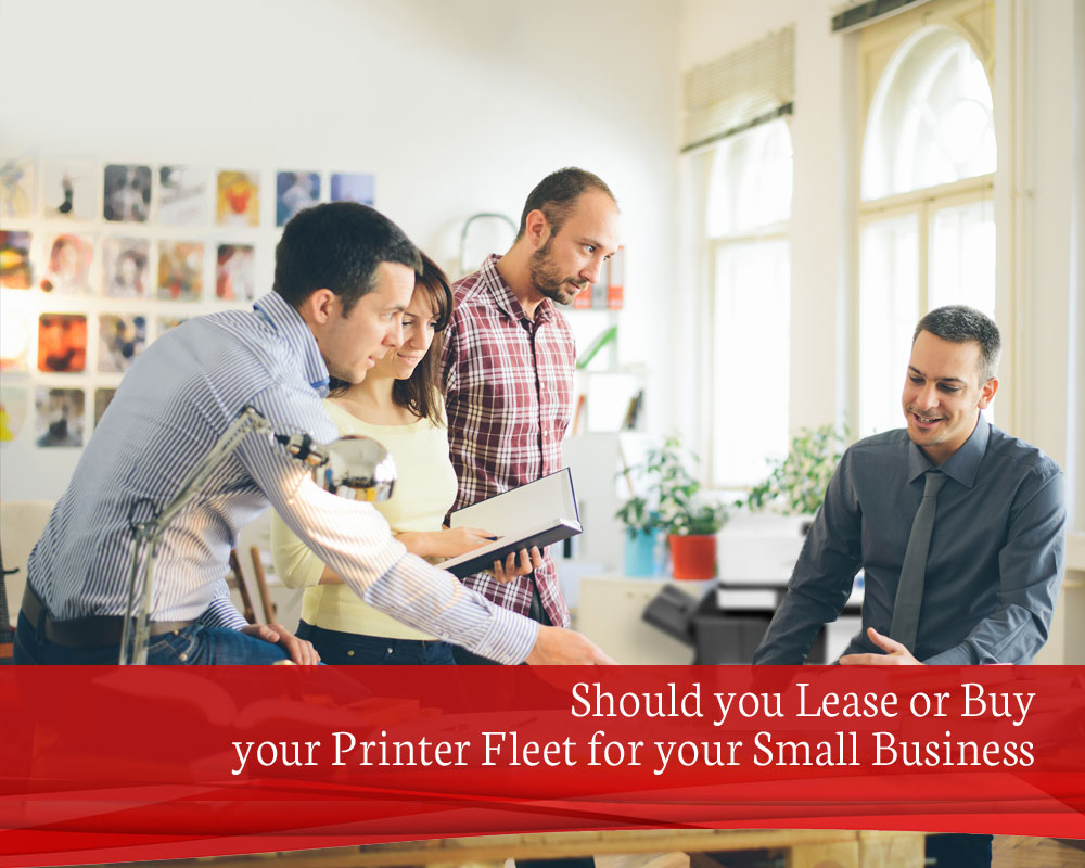 Should you Lease or Buy your Printer Fleet for your Small Business