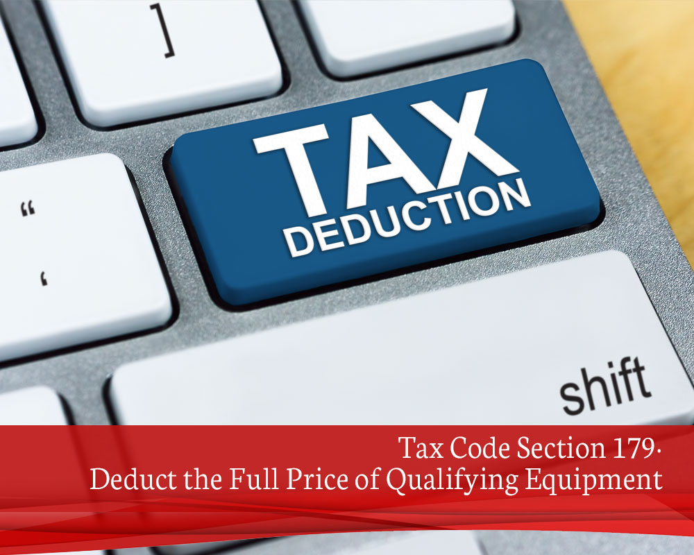 Tax-Code-Section-179-Deduct-the-Full-Price-of-Qualifying-Equipment