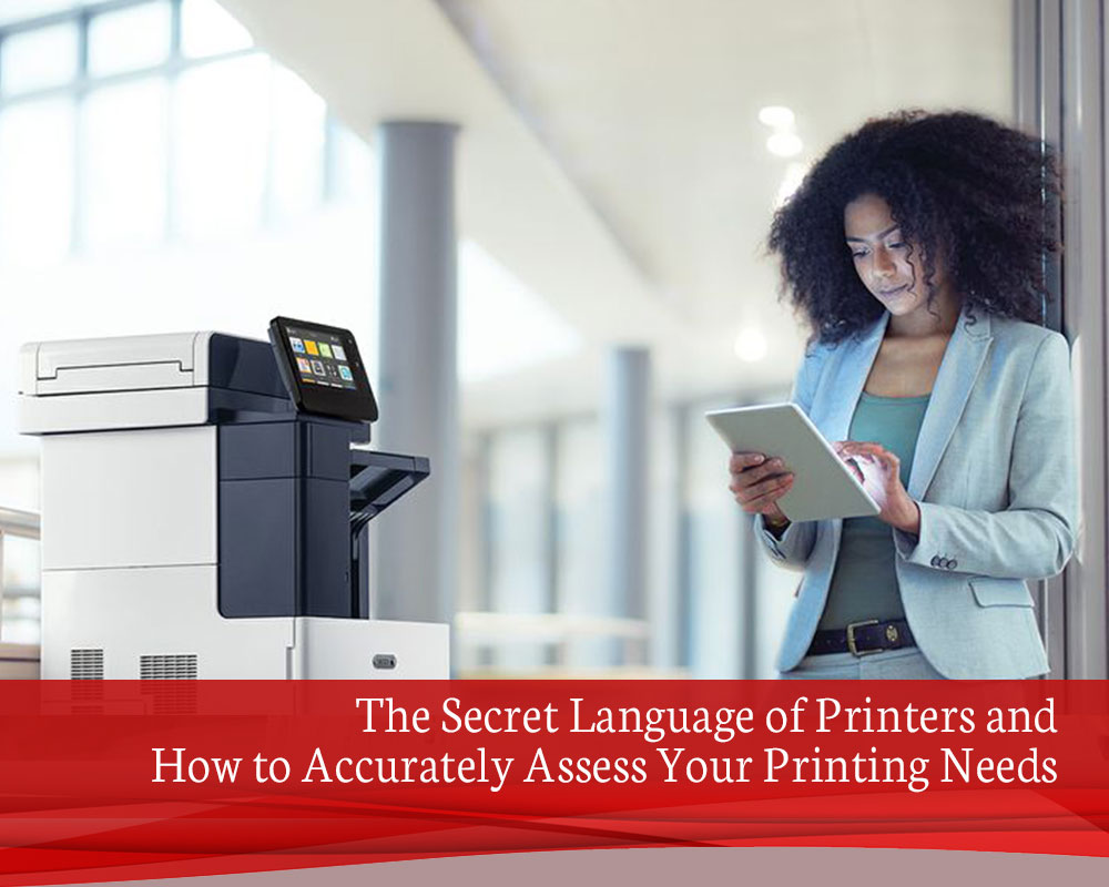 The-Secret-Language-of-Printers-and-How-to-Accurately-Assess-Your-Printing-Needs