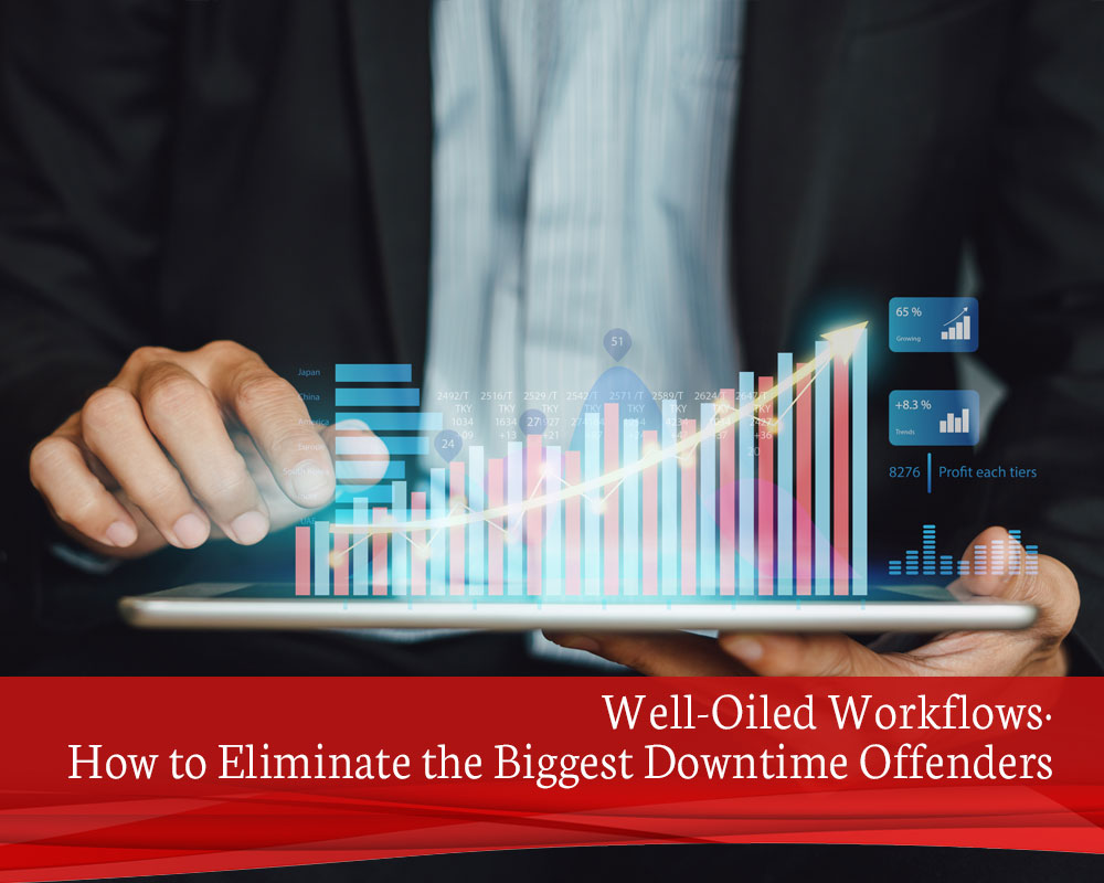 Well-Oiled-Workflows-How-to-Eliminate-the-Biggest-Downtime-Offenders