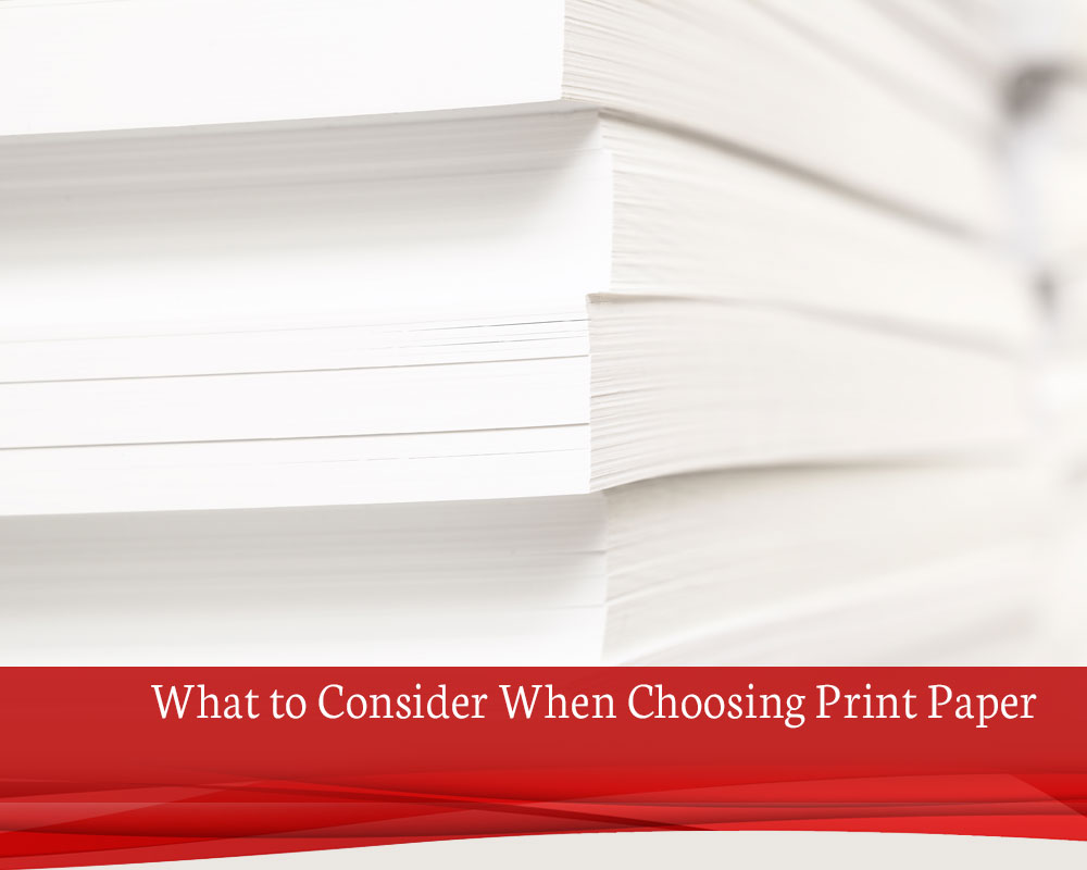 What-to-Consider-When-Choosing-Print-Paper