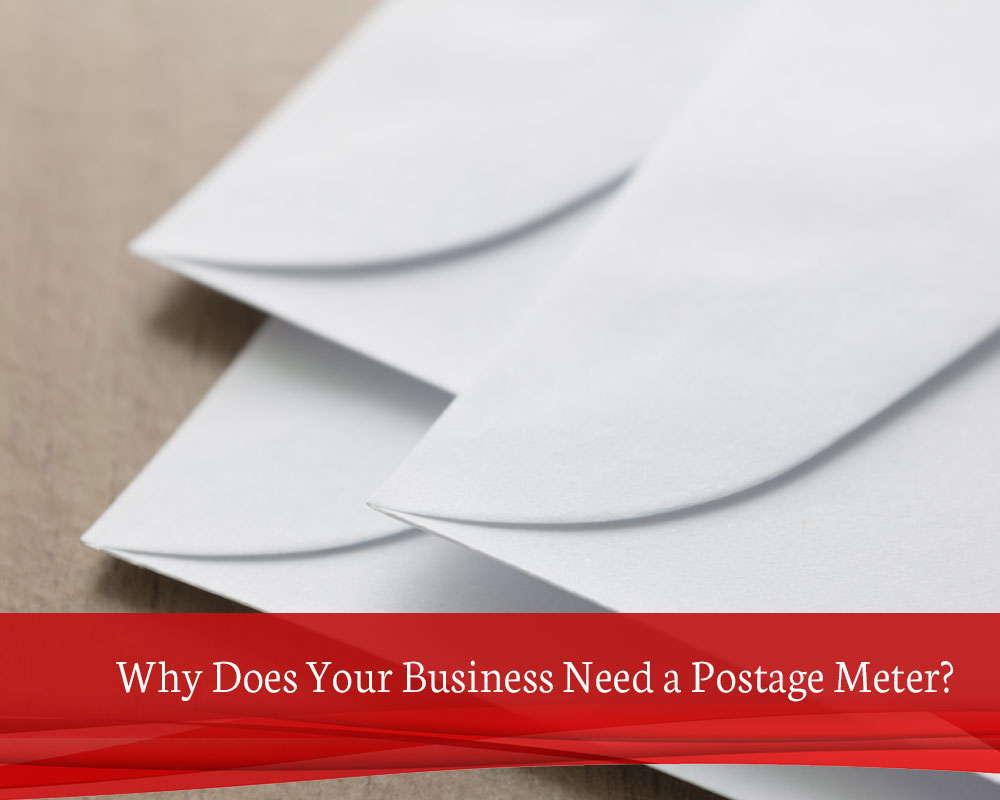 Why Does Your Business Need a Postage Meter?