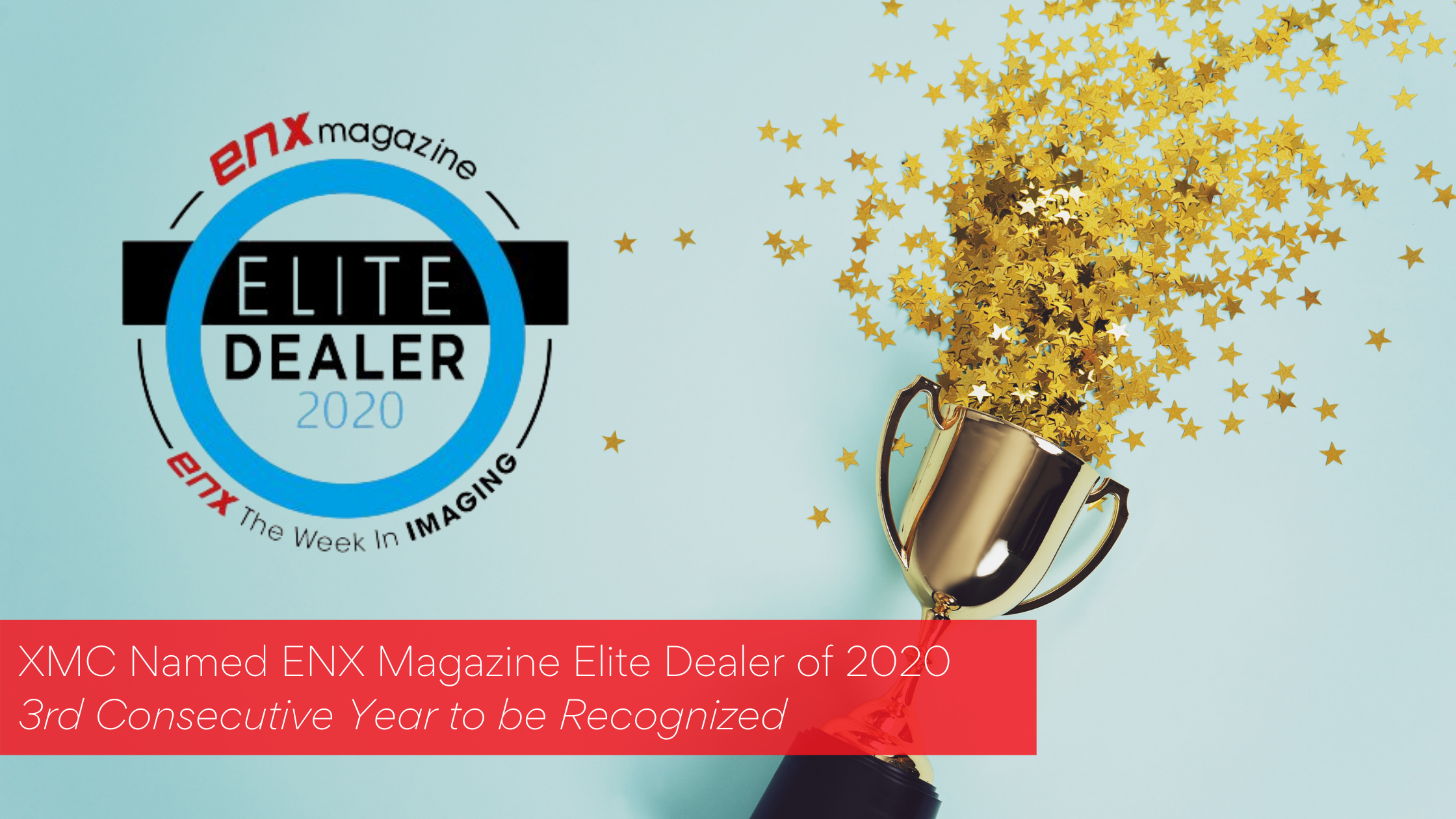 XMC Named 2020 Elite Dealer by ENX Magazine